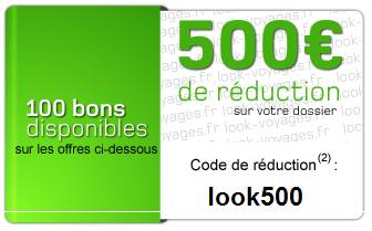 Bon de réduction de 500 et 300€ chez Look Voyages